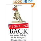 FightingBackHowtoFightBullyingIntheWorkplacebyDavidGraves